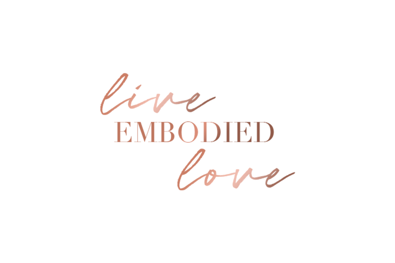 Live Embodied Love